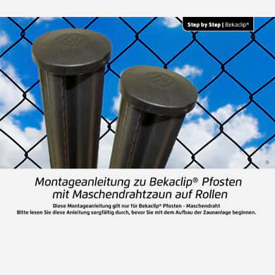 Aufbau von Maschendraht an Bekaclip Pfosten.